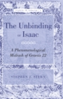 Image for The Unbinding of Isaac : A Phenomenological Midrash of Genesis 22