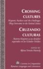 Image for Crossing Cultures- Cruzando culturas : Hispanic Authors and the Challenges They Overcame in the United States- Autores hispanos y sus desafios superados en los Estados Unidos