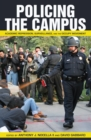 Image for Policing the Campus : Academic Repression, Surveillance, and the Occupy Movement
