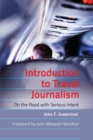 Image for Introduction to travel journalism  : on the road with serious intent