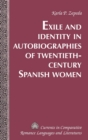 Image for Exile and Identity in Autobiographies of Twentieth-Century Spanish Women