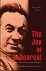 Image for The joy of rehearsal  : reflections on interpretation and practice