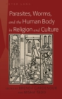 Image for Parasites, Worms, and the Human Body in Religion and Culture