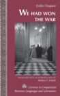 """Image for """"We Had Won the War"""" : Translated with an Introduction by Barbara F. Ichiishi"""