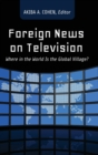 Image for Foreign News on Television : Where in the World Is the Global Village?