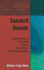 "Image for Sanskrit Debate : Vasubandhu's ""Vimsatika"" versus Kumarila's ""Niralambanavada"""