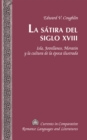 Image for La Satira del Siglo XVIII : Isla, Jovellanos, Moratin y la Cultura de la Epoca Ilustrada