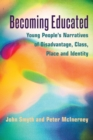 Image for Becoming educated  : young people's narratives of disadvantage, class, place, and identity