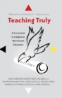 Image for Teaching Truly : A Curriculum to Indigenize Mainstream Education