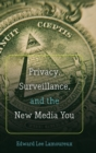 Image for Privacy, Surveillance, and the New Media You