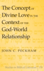Image for The Concept of Divine Love in the Context of the God-World Relationship