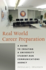 Image for Real World Career Preparation : A Guide to Creating a University Student-Run Communications Agency