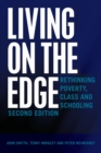 Image for Living on the Edge : Rethinking Poverty, Class and Schooling, Second Edition