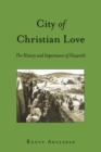 Image for City of Christian love: the history and importance of Nazareth : volume 9