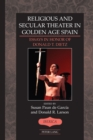 Image for Religious and Secular Theater in Golden Age Spain: Essays in Honor of Donald T. Dietz : 47
