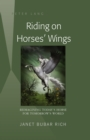Image for Riding on horses' wings: reimagining today's horse for tomorrow's world