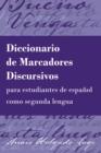 Image for Diccionario de marcadores discursivos para estudiantes de espanol como segunda lengua