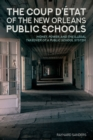 Image for The Coup D'etat of the New Orleans Public Schools: Money, Power, and the Illegal Takeover of a Public School System : 14