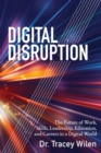 Image for Digital disruption  : the future of work, skills, leadership, education, and careers in a digital world