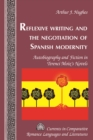 Image for Reflexive writing and the negotiation of Spanish modernity: autobiography and fiction in Terenci Moix's novels