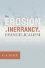 Image for The Erosion of Inerrancy in Evangelicalism : Responding to New Challenges to Biblical Authority