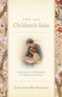 Image for For the Children's Sake : Foundations of Education for Home and School