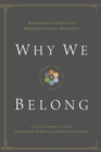 Image for Why We Belong : Evangelical Unity and Denominational Diversity