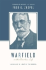 Image for Warfield on the Christian Life : Living in Light of the Gospel