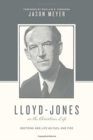 Image for Lloyd-Jones on the Christian Life : Doctrine and Life as Fuel and Fire