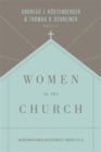 Image for Women in the Church : An Interpretation and Application of 1 Timothy 2:9-15