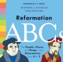 Image for Reformation ABCs : The People, Places, and Things of the Reformation-from A to Z