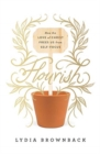 Image for Flourish : How the Love of Christ Frees Us from Self-Focus