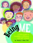 Image for Being Me : A Kid's Guide to Boosting Self-Confidence and Self-Esteem