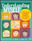 Image for Understanding Myself : A Kid's Guide to Intense Emotions and Strong Feelings