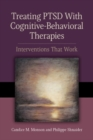 Image for Treating PTSD With Cognitive-Behavioral Therapies : Interventions That Work