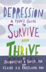 Image for Depression : A Teen's Guide to Survive and Thrive