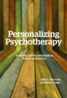 Image for Personalizing Psychotherapy : Assessing and Accommodating Patient Preferences