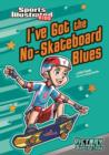 Image for I've Got the No-Skateboard Blues