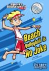 Image for Beach Volleyball Is No Joke