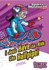 Image for I Just Have to Ride the Half-Pipe
