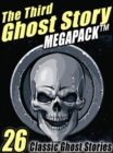 Image for Third Ghost Story Megapack: 26 Classic Ghost Stories