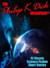 Image for Philip K. Dick Megapack: 15 Classic Science Fiction Stories
