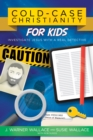 Image for Cold-case Christianity for kids: investigate Jesus with a real detective.