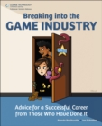 Image for Breaking into the game industry  : advice for a successful career from those who have done it