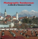 Image for Photographic Rendezvous: A Little Bit of Slovenia & Croatia