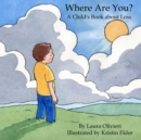 Image for Where Are You: A Child's Book About Loss