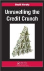 Image for Unravelling the credit crunch