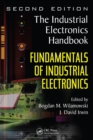 Image for The industrial electronics handbook.: (Fundamentals of industrial electronics)