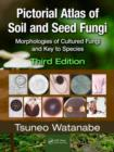 Image for Pictorial atlas of soil and seed fungi  : morphologies of cultured fungi and key to species