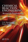 Image for Chemical reaction engineering  : beyond the fundamentals